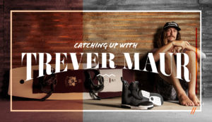 Catching Up With Trever Maur