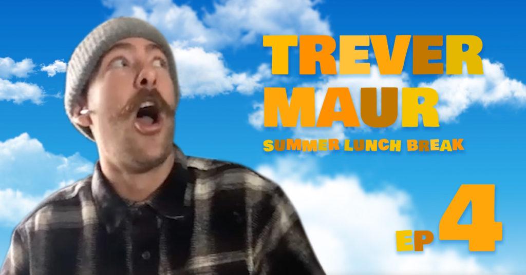 Trever Maur - Summer Lunch Break