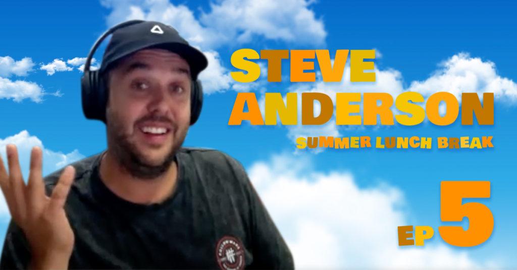Summer Lunch Break - Steve Anderson